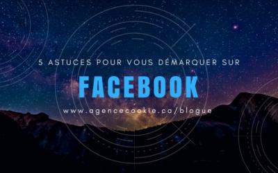 5 astuces pour vous démarquer sur Facebook.